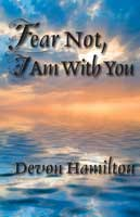 Fear Not, I Am With You